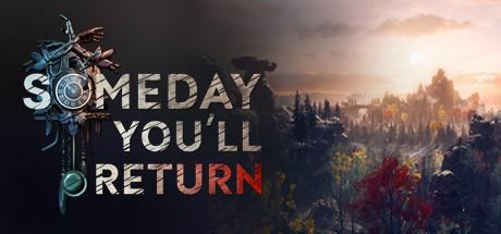 Someday You'll Return – Una foresta tutta da scoprire