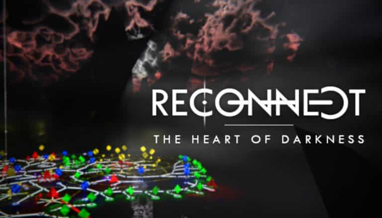 Anteprima di RECONNECT – The Heart of Darkness