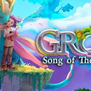 Grow: Song of the Evertree
